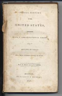 School History of the United States, Containing Maps, A Chronological Chart and an Outline of Topics for a More Extensive Course of Study by  S.R. & A.R. Baker Hall - Paperback - 1843 - from Black Sheep Books and Biblio.com