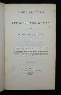 Slavery Illustrated in its Effects Upon Woman and Domestic Society