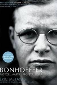 image of Bonhoeffer: Pastor, Mártir, Profeta, Espía (Spanish Edition)