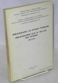 Bibliography on women workers (1861-1965) / Bibliographie sur le travail des femmes