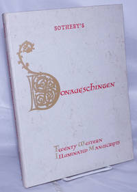 Catalogue of Twenty Western Illuminated Manuscripts from the fifth to the fifteenth century from the library at Donaueschingen, the property of His Serene Highness the Prince Furstenerg which will ber sold at auction .. Monday 21st June 1982