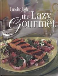 Cooking Light ;  The Lazy Gourmet  Today's Gourmet  The Lazy Gourmet