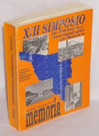 XIII Simposio de Historia y Antropologia de Sonora. Volumen 2, Memoria