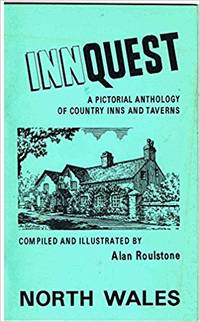 Innquest. A Pictorial Anthology of Country Inns and Taverns. North Wales