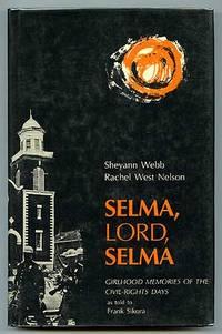 Selma, Lord, Selma: Girlhood Memories of the Civil-Rights Days