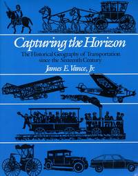 Capturing the Horizon: The Historical Geography of Transportation since the Sixteenth Century