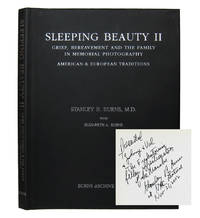 SLEEPING BEAUTY II : GRIEF, BEREAVEMENT AND THE FAMILY IN MEMORIAL PHOTOGRAPHY : AMERICAN & EUROPEAN TRADITIONS