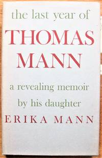 The Last Year of Thomas Mann. a Revealing Memoir By His Daughter