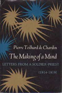 THE MAKING OF A MIND: Letters From A Soldier-Priest 1914-1919.