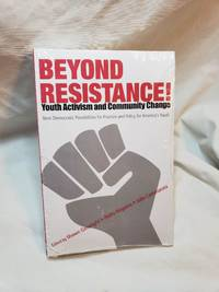 Beyond Resistance! Youth Activism and Community Change: New Democratic Possibilities for Practice...