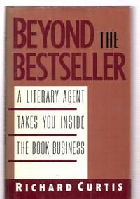 image of Beyond the Bestseller: a Literary Agent Takes You Inside the Book Business