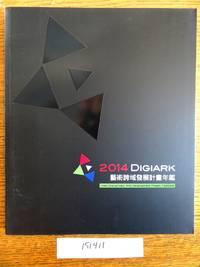2014 Digiark: Trans-Disciplinary Arts Development Project Yearbook = Yi shu kua yu fa zhan ji hua nian jian