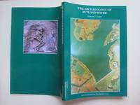 image of The archaeology of Rutland Water: excavations at Empingham in the Gwash  Valley, Rutland, 1967-73 and 1990