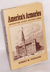 America's armories; architecture, society, and public order