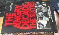 The Angry Decade: The Sixties – a Pictorial History