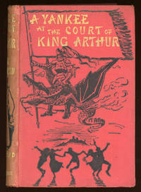 A YANKEE AT THE COURT OF KING ARTHUR ..