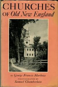 image of Churches Of Old New England: Their Architecture And Their Architects, Their Pastors And Their People