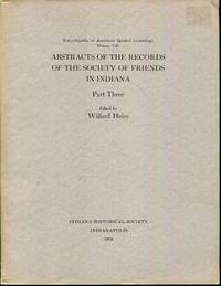 ABSTRACTS OF THE RECORDS OF THE SOCIETY OF FRIENDS IN INDIANA Part Three