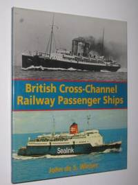 British Cross-Channel Railway Passenger Ships by John de S. Winser - First Edition - 1994 - from Manyhills Books and Biblio.com