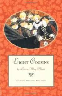 Eight Cousins, or The Aunt-Hill by Louisa May Alcott - 1996-05-01