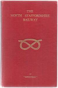 The North Staffordshire Railway: a History of the Line and its Locomotives