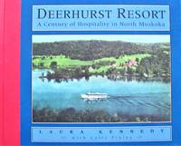 image of Deerhurst Resort. A Century of Hospitality in North Muskoka