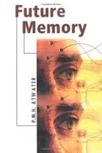 Future Memory by P.M.H. Atwater - Paperback - 1999-07-04 - from Books Express (SKU: 1571741356n)