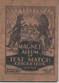 "THE MAGNET ALBUM OF TEST MATCH CRICKETERS, 1930 TOUR ( Presented with ""The Magnet"", July 12th 1930 )"