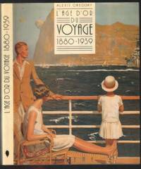 L'Age d'or du voyage -1880-1939