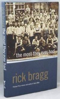 The Most They Ever Had by  Rick Bragg - Signed First Edition - 2009 - from E Ridge fine Books and Biblio.co.uk