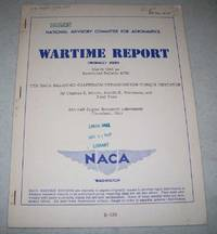 The NACA Balanced Diaphragm Dynamometer Torque Indicator  (NACA Wartime Report) by  Fred  Arnold E.; Voss - Paperback - 1944 - from Easy Chair Books (SKU: 153408)