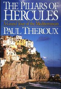 The Pillars of Hercules, A Grand Tour of the Mediterranean