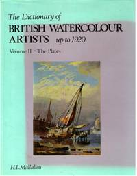 THE DICTIONARY OF BRITISH WATERCOLOUR ARTISTS UP TO 1920 VOLUME II THE PLATES by  H.L Mallalieu - First Edition  - 1979  - from Neil Williams, Bookseller and Biblio.com