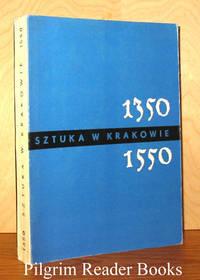 Sztuka w Krakowie w Latach 1350-1550