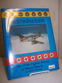 The 357th over Europe: The 357th Fighter Group in World War II.