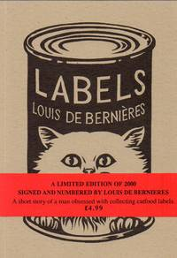 Labels by  Louis De Bernieres - Paperback - Signed First Edition - 1993 - from Bill Leone, Bookseller ABAA (SKU: 71870)