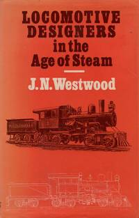 image of Locomotive Designers in the Age of Steam