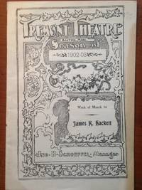 Tremont Theatre Boston MA Season of 1902-03. James K. Hackett. Playbill March 16, 1903. by [No author noted.] - from T. BRENNAN BOOKSELLER, ABAA  (SKU: 0001779)