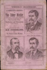 The Raber Murder, Containing A Detailed and Accurate Account of the Murder, of Joseph Raber by...