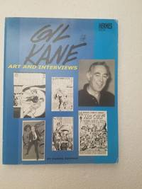 Gil Kane: Art and Interviews by Daniel Herman - Paperback - First Printing - 2002 - from Karl W. Theis & Sons and Biblio.com