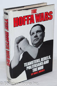 image of The Hoffa wars; Teamsters, rebels, politicians, and the mob