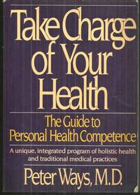 TAKE CHARGE OF YOUR HEALTH The Guide to Personal Health Competence