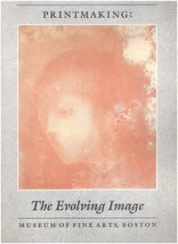 Printmaking: The Evolving Image