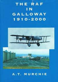 The RAF in Galloway 1910-2000