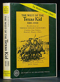 The West of the Texas Kid 1881-1910: Recollections of Thomas Edgar Crawford