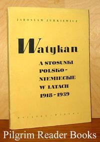 Watykan, A Stosunki Polsko-Niemieckie w Latach 1918-1939