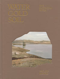 Water Gold Soil: The American River