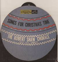 The Robert Shaw Chorale: Songs for Christmas Time