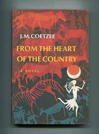 From the Heart of the Country  - 1st US Edition/1st Printing by  J. M Coetzee - Signed First Edition - 1977 - from Books Tell You Why, Inc. (SKU: 15142)