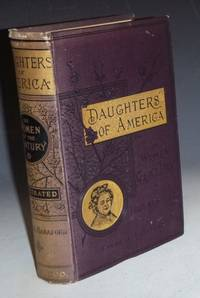 Daugthers of America; or Women of the Century